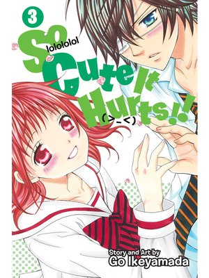cover image of So Cute It Hurts!!, Volume 3