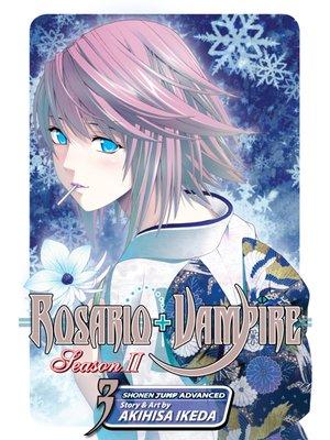 cover image of Rosario+Vampire: Season II, Volume 3