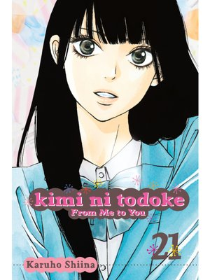 cover image of Kimi ni Todoke: From Me to You, Volume 21