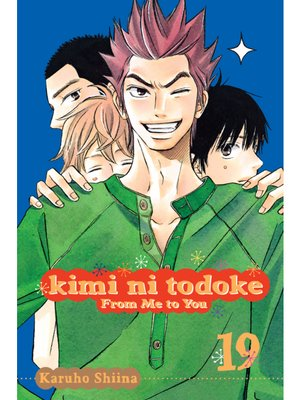 cover image of Kimi ni Todoke: From Me to You, Volume 19
