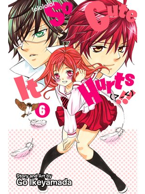 cover image of So Cute It Hurts!!, Volume 6