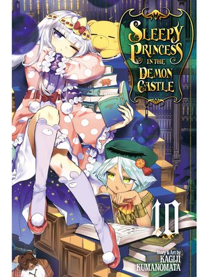 cover image of Sleepy Princess in the Demon Castle, Volume 10