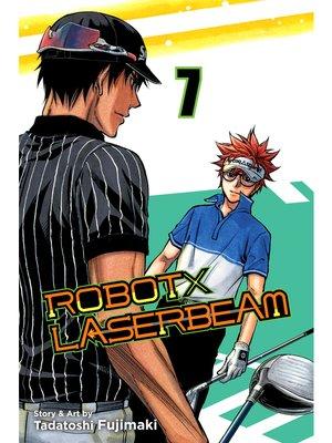 cover image of ROBOTxLASERBEAM, Volume 7