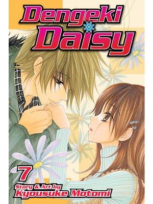 cover image of Dengeki Daisy, Volume 7