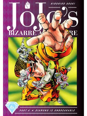 cover image of JoJo's Bizarre Adventure: Part 4 - Diamond Is Unbreakable, Volume 6