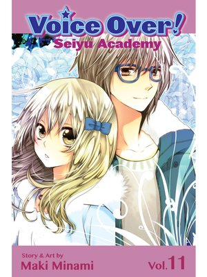 cover image of Voice Over!: Seiyu Academy, Volume 11