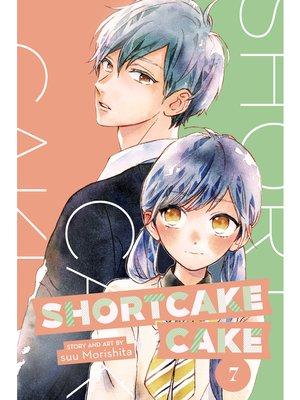 cover image of Shortcake Cake, Volume 7
