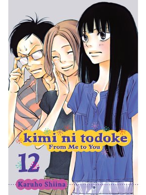 cover image of Kimi ni Todoke: From Me to You, Volume 12