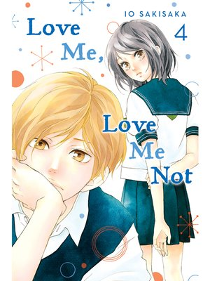cover image of Love Me, Love Me Not, Volume 4