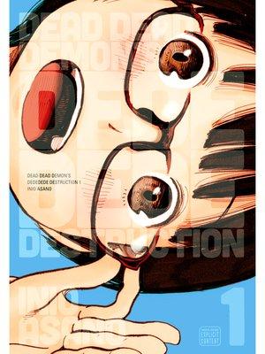 cover image of Dead Dead Demon's Dededede Destruction, Volume 1