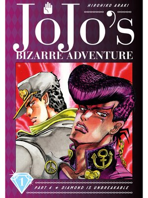 cover image of JoJo's Bizarre Adventure: Part 4 - Diamond Is Unbreakable, Volume 1