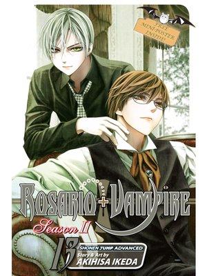 cover image of Rosario+Vampire: Season II, Volume 13