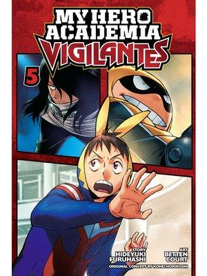 cover image of My Hero Academia: Vigilantes, Volume 5