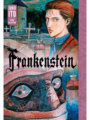 cover image of Frankenstein: Junji Ito Story Collection
