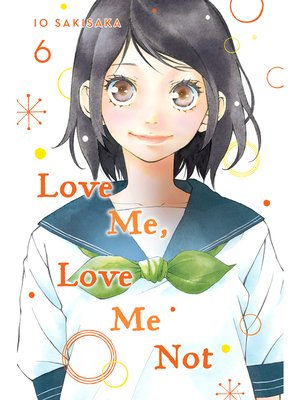 cover image of Love Me, Love Me Not, Volume 6