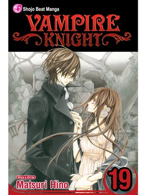 cover image of Vampire Knight, Volume 19