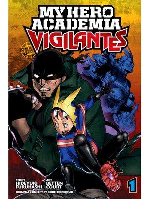 cover image of My Hero Academia: Vigilantes, Volume 1