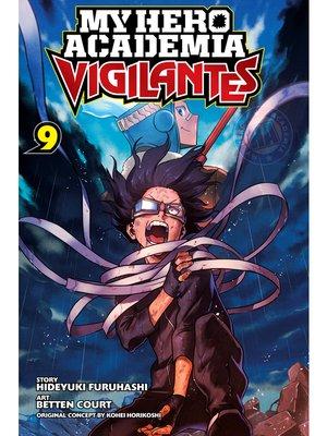 cover image of My Hero Academia: Vigilantes, Volume 9