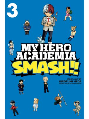 cover image of My Hero Academia: Smash!!, Volume 3