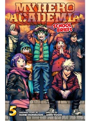 cover image of My Hero Academia: School Briefs, Volume 5