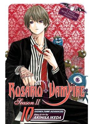 cover image of Rosario+Vampire: Season II, Volume 10
