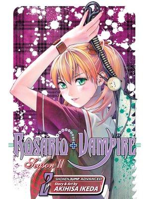 cover image of Rosario+Vampire: Season II, Volume 2