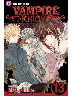 cover image of Vampire Knight, Volume 13