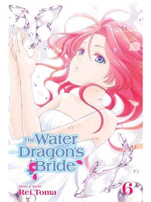 cover image of The Water Dragon's Bride, Volume 6