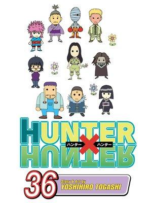 cover image of Hunter x Hunter, Volume 36