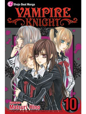 cover image of Vampire Knight, Volume 10