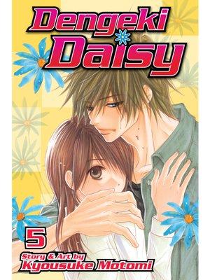 cover image of Dengeki Daisy, Volume 5