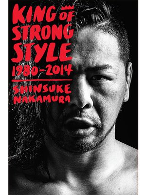 cover image of King of Strong Style: 1980-2014
