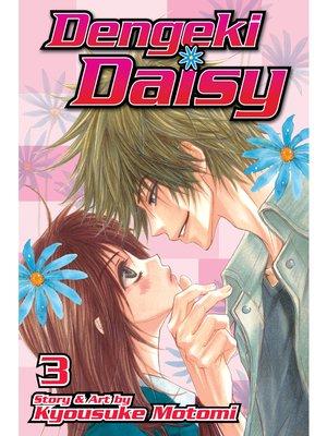 cover image of Dengeki Daisy, Volume 3