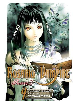 cover image of Rosario+Vampire: Season II, Volume 4