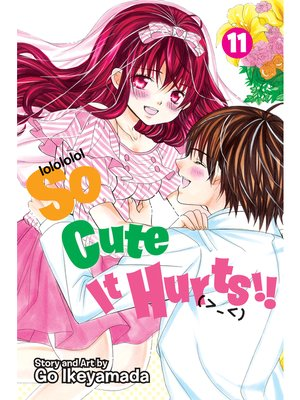 cover image of So Cute It Hurts!!, Volume 11