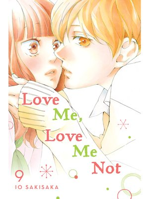 cover image of Love Me, Love Me Not, Volume 9
