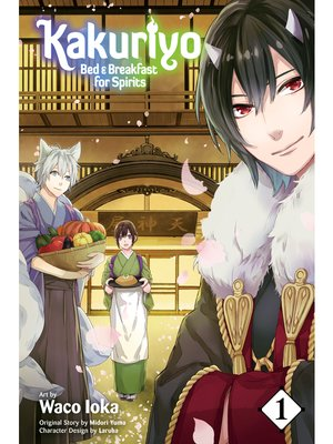cover image of Kakuriyo: Bed & Breakfast for Spirits, Volume 1