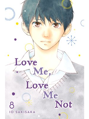 cover image of Love Me, Love Me Not, Volume 8