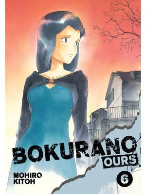 cover image of Bokurano: Ours, Volume 6