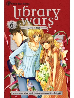 cover image of Library Wars: Love & War, Volume 6
