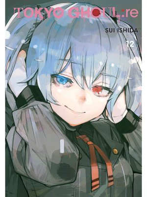 cover image of Tokyo Ghoul: re, Volume 12