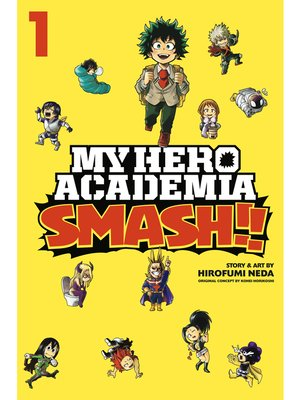 cover image of My Hero Academia: Smash!!, Volume 1