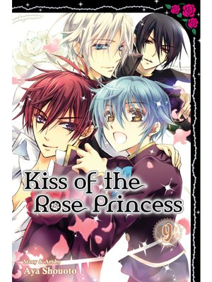 cover image of Kiss of the Rose Princess, Volume 9