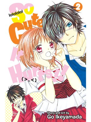 cover image of So Cute It Hurts!!, Volume 2