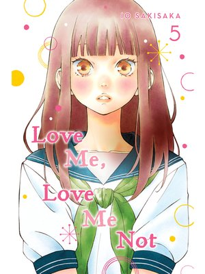 cover image of Love Me, Love Me Not, Volume 5