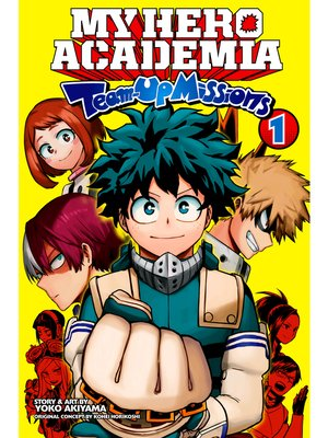 cover image of My Hero Academia: Team-Up Missions, Volume 1