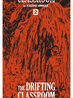cover image of The Drifting Classroom: Perfect Edition, Volume 2