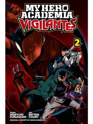 cover image of My Hero Academia: Vigilantes, Volume 2