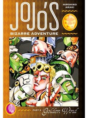 cover image of JoJo's Bizarre Adventure: Part 5 - Golden Wind, Volume 1