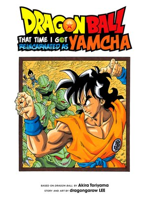 cover image of Dragon Ball: That Time I Got Reincarnated as Yamcha!